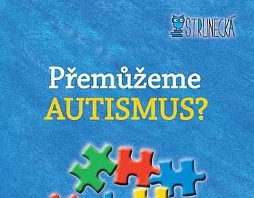Zamyšlení rodiče nad knihou Přemůžeme autismus?