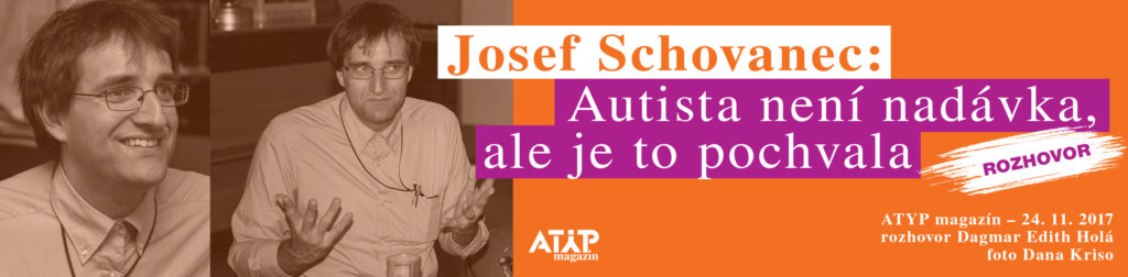 Josef Schovanec: Autista není nadávka, to je pochvala 5